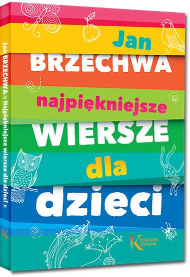 Najpiękniejsze Wiersze Dla Dzieci Jan Brzechwa Nakina