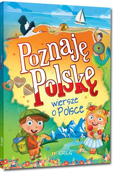 Poznaję Polskę Wiersze O Miastach Bohaterach Zwierzętach I Historii Nakina